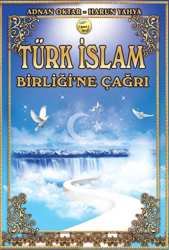 adnan oktar turk islam birligine cagri harun yahya kitap