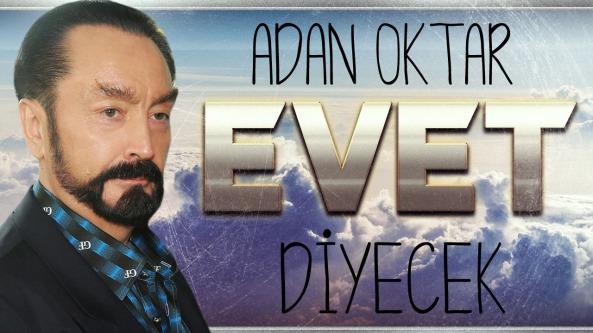 adnan_oktar_evet_anayasa_recep_tayyip_erdogan_akp